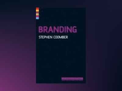 Branding, 2nd edition av Stephen Coomber