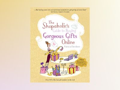 Shopaholics guide to buying gorgeous gifts online av Patricia Davidson