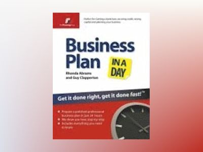 Business plan in a day - get it done right, get it done fast av Rhonda Abrams