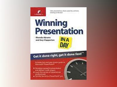 Winning presentation in a day - get it done right, get it done fast! av Rhonda Abrams