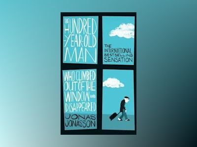 Hundred-Year-Old Man who Climbed out of the Window and Disap av Jonas Jonasson