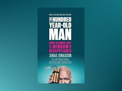 Hundred-Year-Old Man who Climbed out of the Wi (Film Tie-In) av Jonas Jonasson