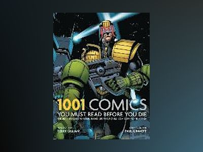 1001 Comics You Must Read Before You Die av Paul Gravett