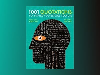 1001: Quotations to inspire you before you Die av Robert Arp