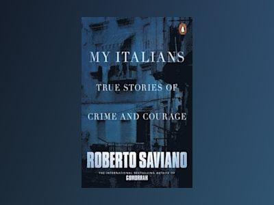 My italians - true stories of crime and courage av Roberto Saviano