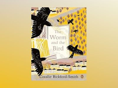 The Worm and the Bird av Coralie Bickford-Smith