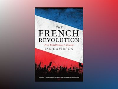 The French Revolution av Ian Davidson