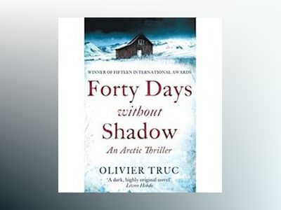 Forty Days without Shadow av Olivier Truc