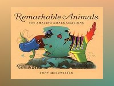 Remarkable Animals av Tony Meeuwissen