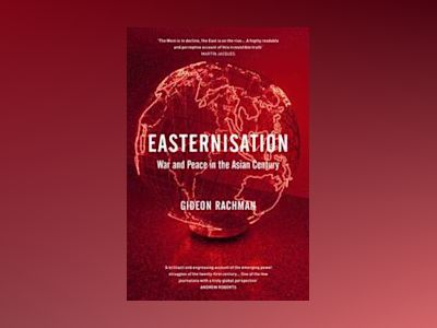 Easternisation av Gideon Rachman