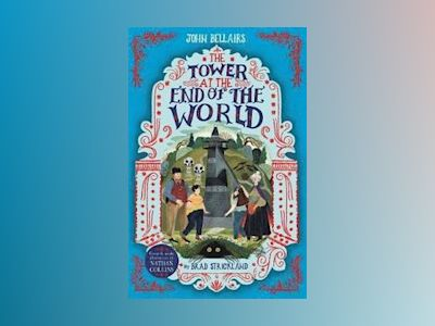 The Tower at the End of the World av John Bellairs