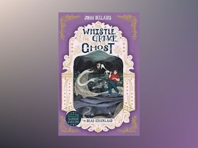The Whistle, the Grave and the Ghost (10) av John Bellairs
