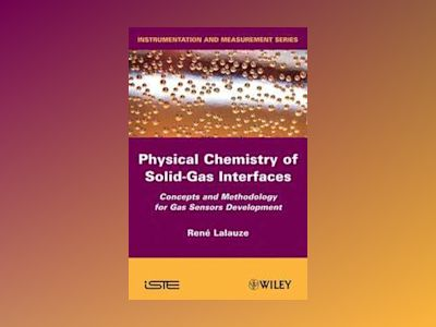 Physico-Chemistry of Solid-Gas Interfaces av Rene Lalauze