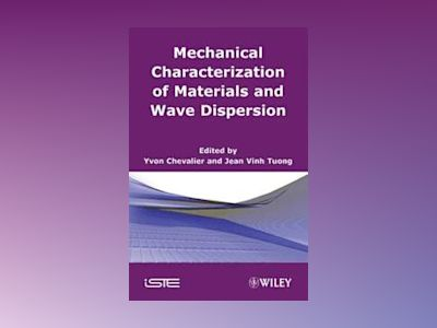 Mechanical Characterization of Materials and Wave Dispersion av Yvon Chevalier