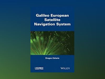 Galileo: The European Global Navigation Satellite System av Zaharia Dragos