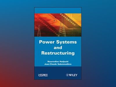 Power Systems and Restructuring av N. Hadjsaid