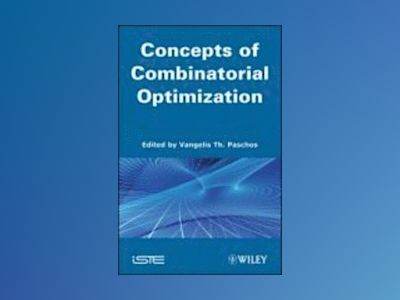 Combinatorial Optimization: 3-Volume Set av Vangelis T. Paschos