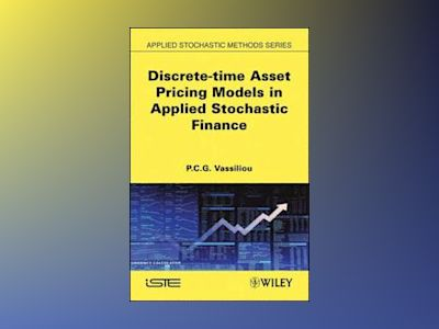 Applied Stochastic Finance: Number 1: Discrete-time Asset Pricing Models av P-C. G. Vassiliou
