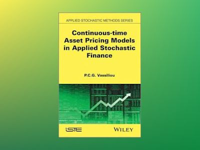 Applied Stochastic Finance, Volume 2 av P-C. G. Vassiliou