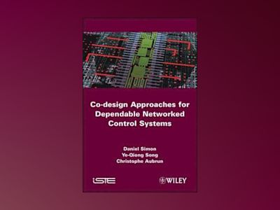 Co-design Approaches to Dependable Networked Control Systems av Ye long Song