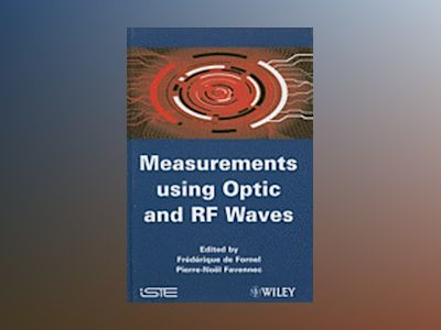 Measurements using Optic and RF Waves av Frederique de Fornel