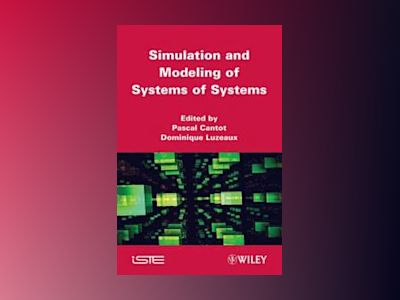 Simulation and Modeling of Systems of Systems av Pascal Cantot