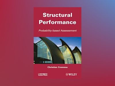Structural Performance: Probability-Based Assessement av C. Cremona