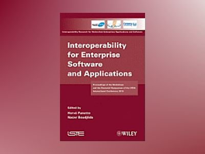 Interoperability for Enterprise Software and Applications: Proceedings of t av Herve Panetto