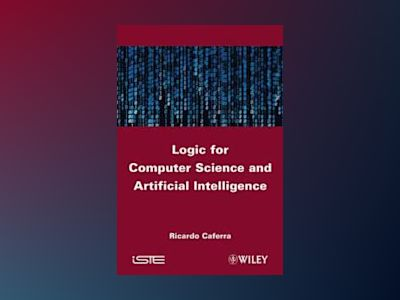 Logic for Computer Science and Artificial Intelligence av R. Caferra