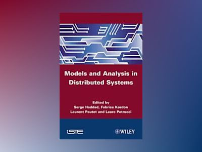 Models and Analysis for Distributed Systems av Fabrice Kordon