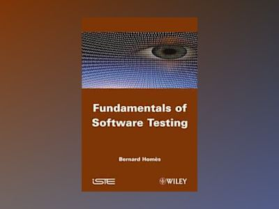 Fundamentals of Software Testing av B. Homès