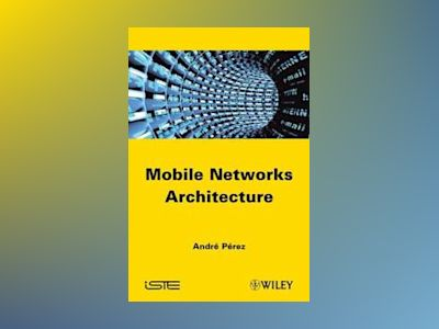 Mobile Networks Architecture av A. Perez