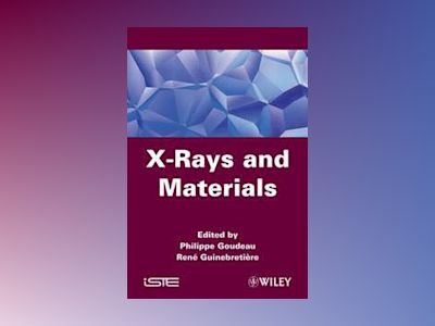 X-Rays and Materials av P. Goudeau