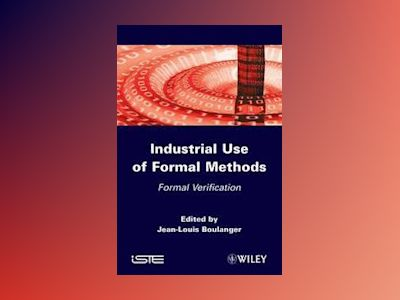 Industrial Used of Formal Method: Formal Verification av Jean-Louis Boulanger