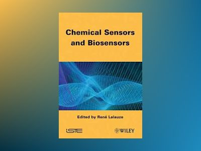 Chemical Sensors and Biosensors av Rene Lalauze