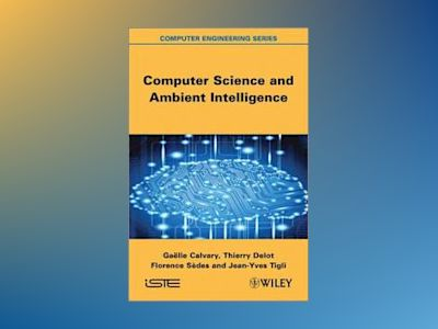Computer Science and Ambient Intelligence av Gaòlle Calvary