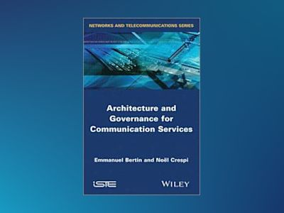 Architecture and Governance for Communication Services av Noòl Crespi