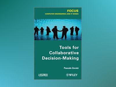 Tools for Collaborative Decision-Making av Pascale Zaraté
