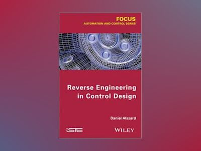 Reverse Engineering in Control Design av Daniel Alazard