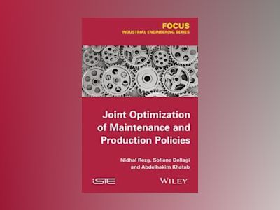 Joint Optimization of Maintenance and Production Policies av Nidhal Rezg