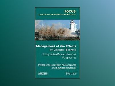 Management of the Effects of Coastal Storms av Philippe Quevauviller