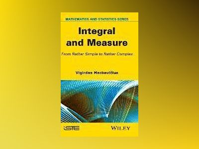 Integral and Measure av Vigirdas Mackevicius