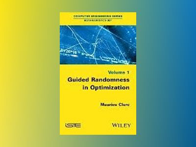 Guided Randomness in Optimization, Volume 1 av Maurice Clerc