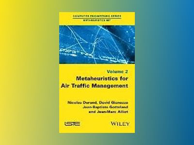 Metaheuristics for Air Traffic Management av Nicolas Durand