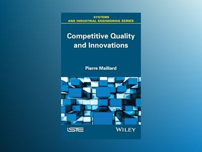 Competitive Quality and Innovation av Pierre Maillard