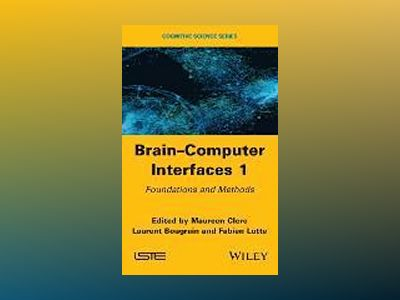 Brain Computer Interfaces: Methods, Applications, Perspectives av Laurent Bougrain