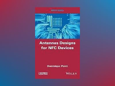 Antenna Designs for NFC Devices av Dominique Paret