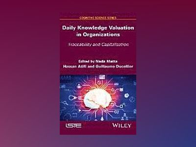Daily Knowledge Valuation in Organizations: Traceability and Capitalization av Nada Matta