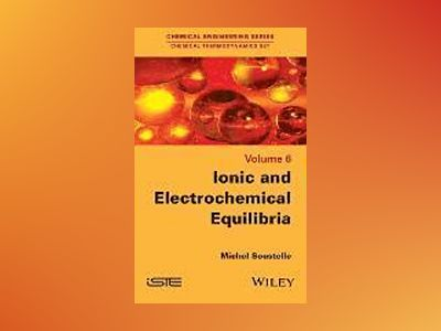 Electrolytes and Electrochemical Thermodynamics av Michel Soustelle