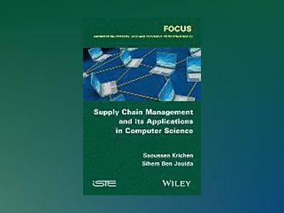 Supply Chain Management and its Applications in Computer Science av Saoussen Krichen